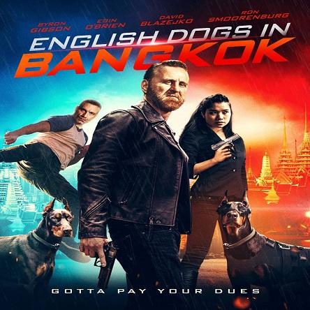 فیلم سگ های انگلیسی در بانکوک - English Dogs in Bangkok 2020