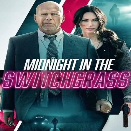 فیلم نیمه شب در چمنزار - Midnight in the Switchgrass 2021
